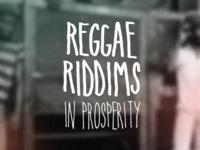 Reggae Riddims in Prosperity