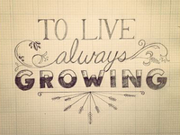 to live always growing