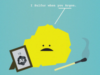 I Sulfur When You Argon