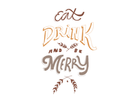 Eat, Drink and be Merry!