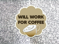 Will work for coffee wallpaper