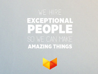 We Hire Exceptional People