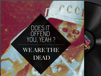 Vinyl Cover We are the dead (does it offend you)
