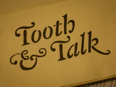 Tooth & Talk