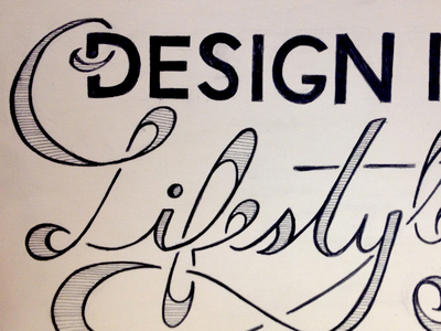 Design Is A Lifestyle (sketch)
