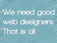 We Need Good Web Designers