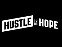 Hustle is Hope // Early Concept