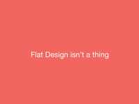 Flat Design isn't a thing