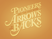 Pioneers are the Ones with Arrows in Their Backs